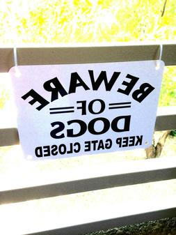 """1 BEWARE OF DOGS KEEP GATE CLOSED  thick aluminum 10"""" x 7"""" Y"""