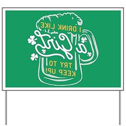 CafePress - I Drink Like A Girl Try To Keep Up - Yard Sign,