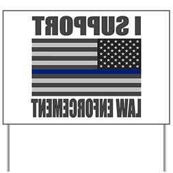 CafePress - I Support Law Enforcement - Yard Sign, Vinyl Law