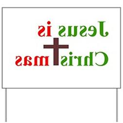 CafePress - Jesus is Christmas - Yard Sign, Vinyl Lawn Sign,