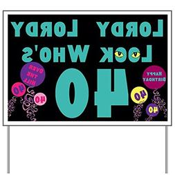 CafePress Lordy Lordy Look Who's 40 Yard Sign Yard Sign, Vin