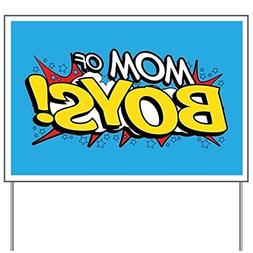 CafePress - Mom Of Boys! - Yard Sign, Vinyl Lawn Sign, Polit