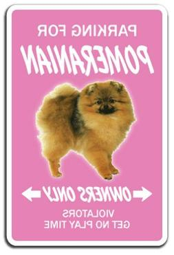 Decorative Signs with Sayings Pomeranian Dog Pet Parking Roa