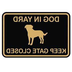 Dog in Yard Keep Gate Closed Wall Door Sign - Black/Gold