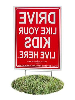 Drive Like Your Kids Live Here Yard Sign, Slow Down Sign/Chi