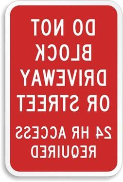 Do Not Block Driveway or Street, 24 Hour Access Required Sig