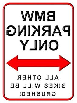BMW Parking Only Funny Parking Signs 8 x 12 inch Yard Decora