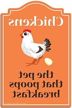 Chickens The Pet That Poops Breakfast Novelty Sign | Indoor/