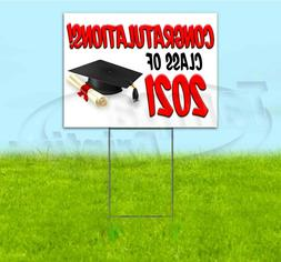 CONGRATULATIONS CLASS OF 2021 18x24 Yard Sign WITH STAKE Cor