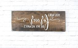 dark walnut You Will Forever Be My Always wood sign, modern