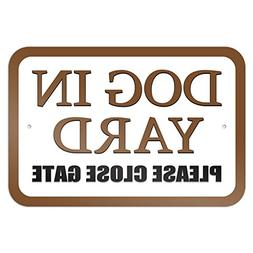 "Dog in Yard Please Close Gate Brown 9"" x 6"" Metal Sign"