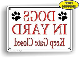 DOGS IN YARD Keep Gate Closed Aluminum Sign - FREE SHIPPING