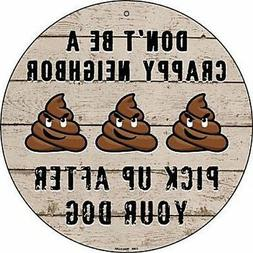 """Don't Be A Crappy Neighbor 12"""" Round Metal Sign Dog Poop Hom"""
