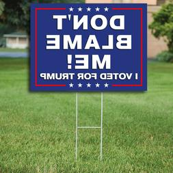 Don't Blame Me I Voted For Trump YARD SIGN 18in x 24in Frame