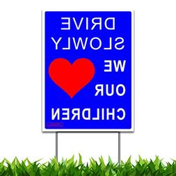 "DRIVE SLOWLY - WE LOVE OUR CHILDREN - Large 18"" x 24"" Yard S"