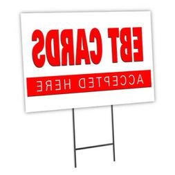 Ebt Cards Yard Sign & Stake outdoor plastic coroplast window