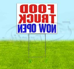FOOD TRUCK NOW OPEN Yard Sign Corrugated Plastic Bandit Lawn