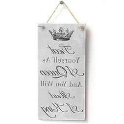 Home Decor Plaque Sign Treat Yourself As A Queen for Girl Wo