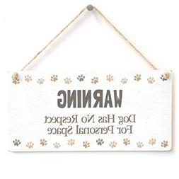 Home Decor Plaque Sign Warning Dog Has No Respect for Person