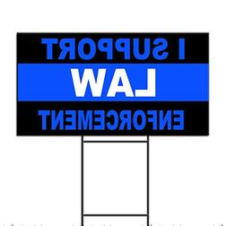 I Support Law Police Cop Corrugated Plastic Yard Sign /Free