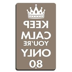 Hermosaa Keep Calm You'Re Only 80 Novelty Funny Aluminum Met