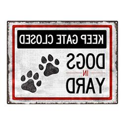 "Keep Gate Closed, Dogs in Yard 12""x16"" Metal Sign, Pets, Bac"