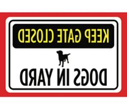 Keep Gate Closed Dogs In Yard Print Yellow Black Red White P