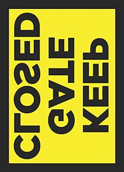 Keep Gate Closed Sign - Bright Yellow Private Property Farm
