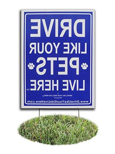 Drive Like Your Pets Live Here Yard Sign, Slow Down Signs/Pe