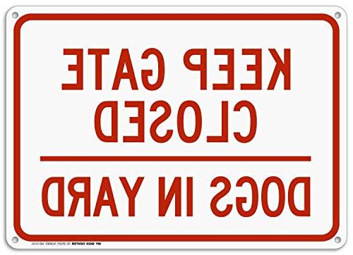 """Keep Gate Closed Dogs In Yard Sign - 10""""x14"""" - .040 Rust Fre"""