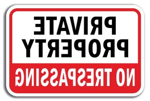 Novelty Sign Gift Private Property No Trespassing #4 Sign He