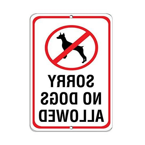 Sorry No Dogs Allowed Pet Animal Quote Aluminum Sign Metal S