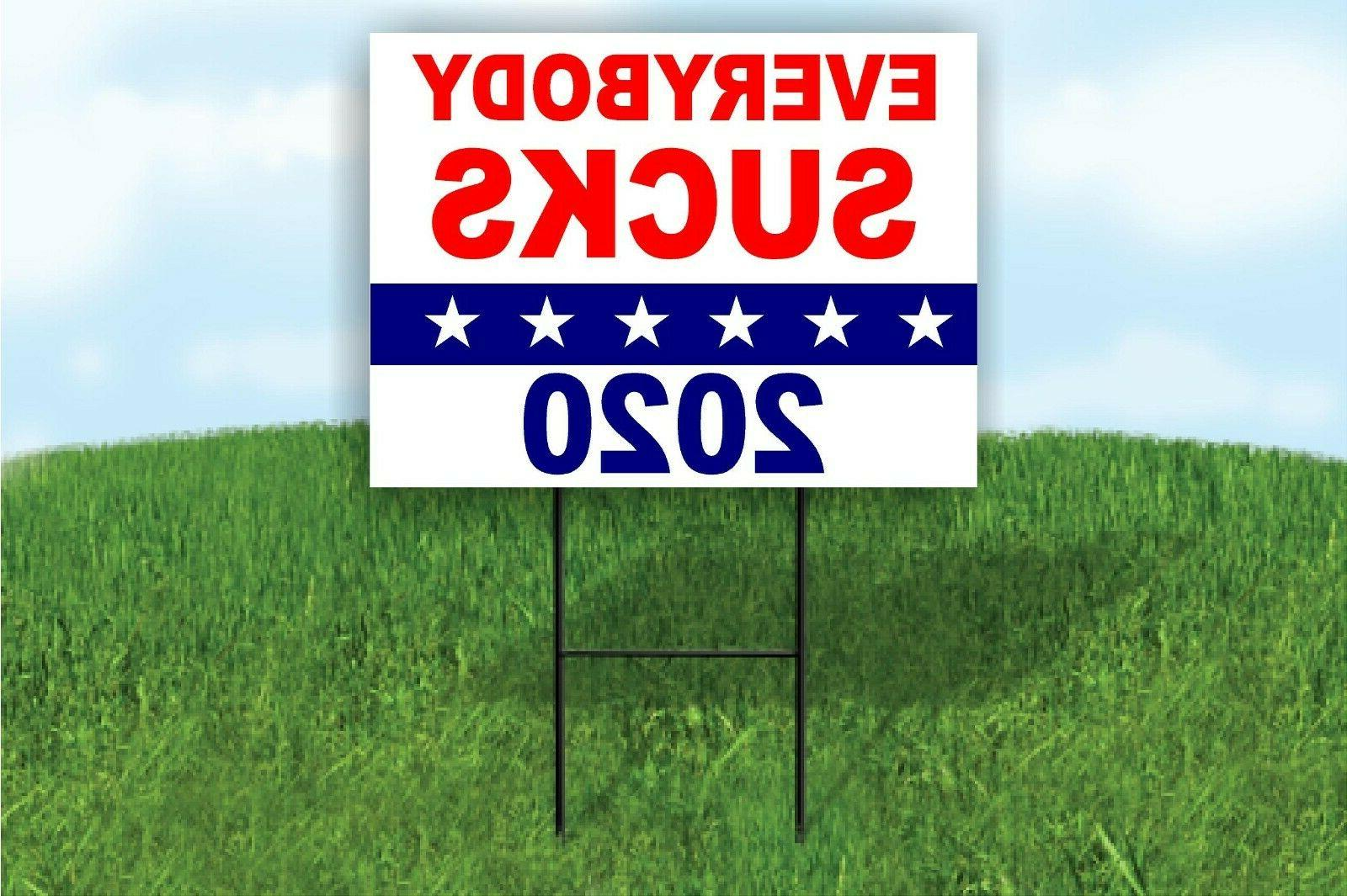 everybody sucks 2020 political president yard sign