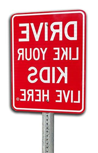 Drive Like Live Here Street Sign, Slow Play 18x24 inches