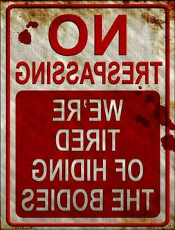 No Trespassing We're Tired of Hiding the Bodies Funny Metal