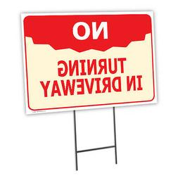 NO TURNING IN DRIVEWAY FULL COLOR DOUBLE SIDED SIGN
