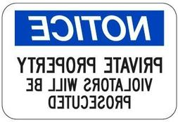 Notice Private Property Violators Will Be Towed Sign 12 x 18