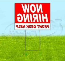 NOW HIRING FRONT DESK HELP 18x24 Yard Sign WITH STAKE Corrug