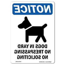 OSHA Notice - Dogs In Yard No Trespassing Sign With Symbol |