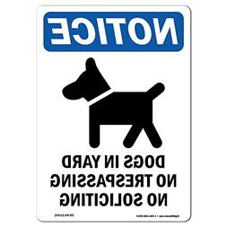OSHA Notice Signs - Dogs in Yard No Trespassing Sign with Sy