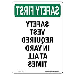 OSHA Safety First Sign - Safety Vest Required in Yard at | C