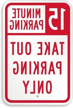 """15 Minutes Parking Take Out Parking Only Sign, 18"""" x 12"""""""