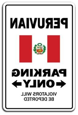 SignMission Peruvian Parking Sign | Indoor/Outdoor | Funny H
