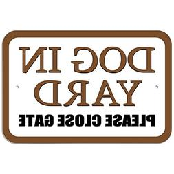 "Plastic Sign Dog in Yard Please Close Gate Brown - 6"" x 9"""
