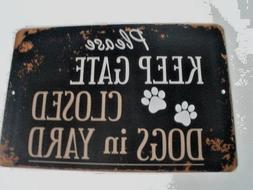 Please DOGS in Yard keep gate closed sign Aluminum 11x8in  b