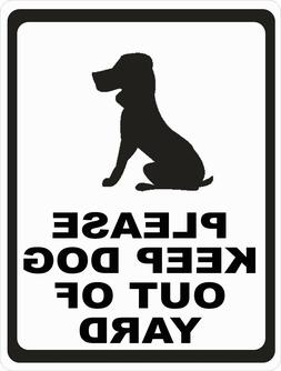 Please Keep Dog out of Yard Sign  Size