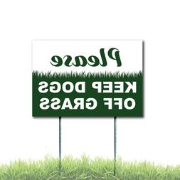 Please Keep Dogs Off Grass Sign Coroplast Plastic Outdoor Wi