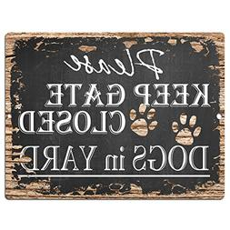 PLEASE KEEP GATE CLOSED DOGS IN YARD Chic Sign Vintage Retro