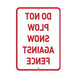 Do Not Plow Snow Against Fence Parking Quote Aluminum Sign M