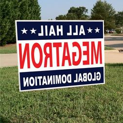 Political Yard Sign w/Stake - Hail Megatron - Double Sided
